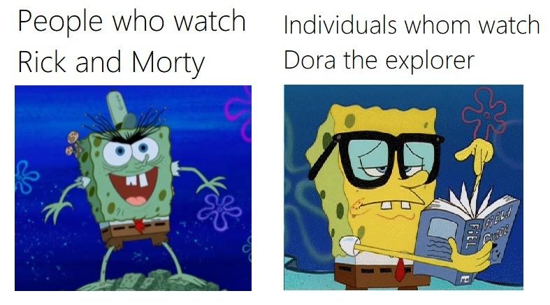Intellectual. . Individuals whom watch Rick !ll,! Failish Dora the explorer Intellectual Individuals whom watch Rick !ll ! Failish Dora the explorer